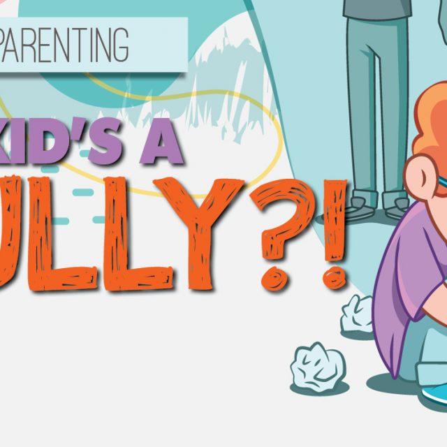 Is My Kid A Bully?